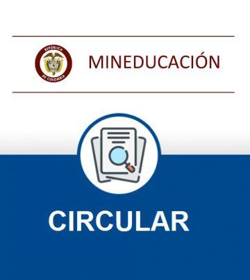 CIRCULAR Mineducacion...